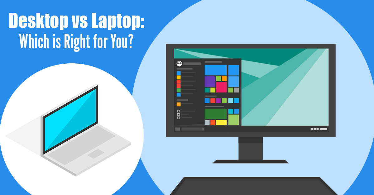 Laptop or Desktop which one is right for you?
